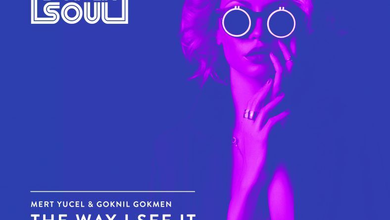 "Mert Yucel & Goknil Gokmen ""the way I see it""  gets a re-release with City Soul Project remix"