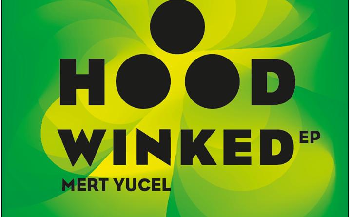 "Mert Yucel ""Hoodwinked EP"" released by Household Recordings"